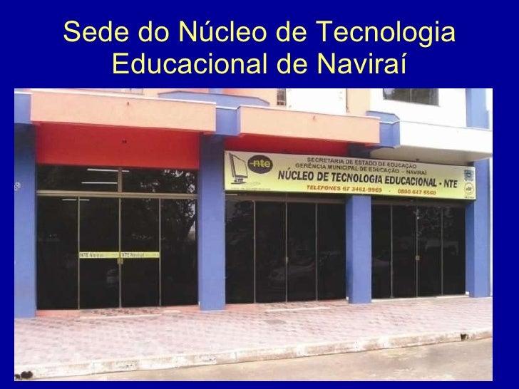Sede do Núcleo de Tecnologia Educacional de Naviraí