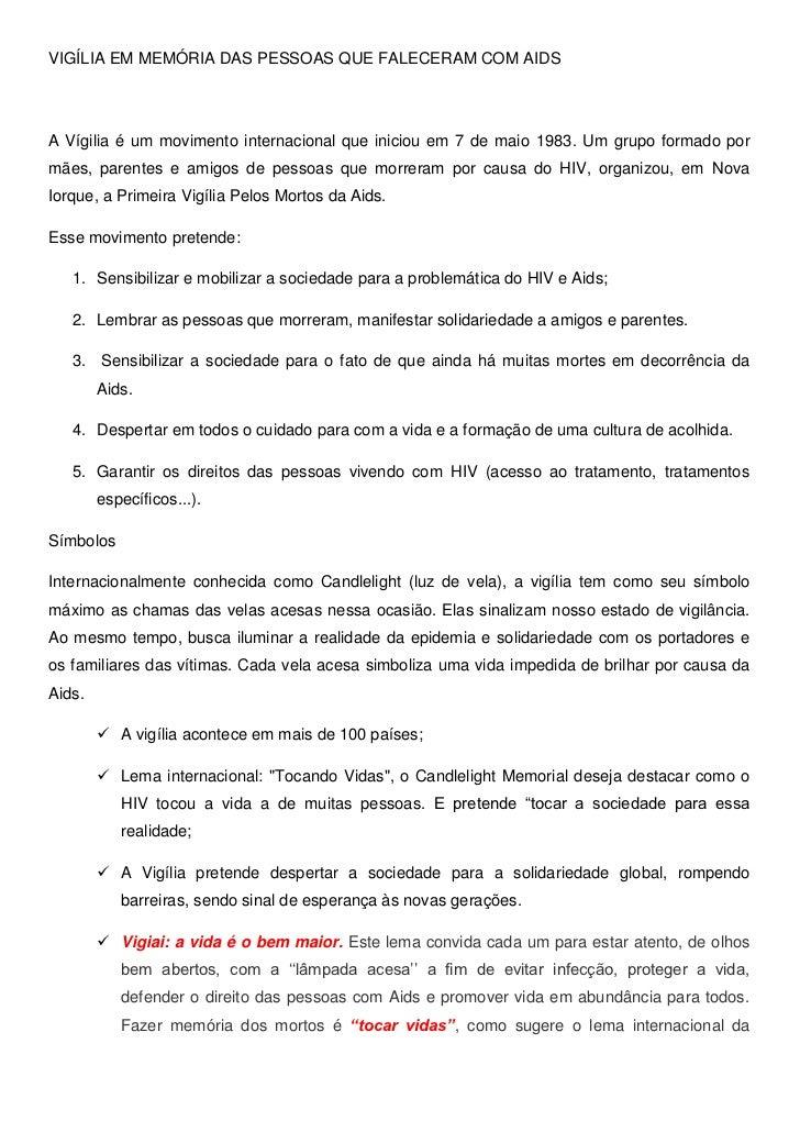 VIGÍLIA EM MEMÓRIA DAS PESSOAS QUE FALECERAM COM AIDS<br />A Vígilia é um movimento internacional que iniciou em 7 de maio...
