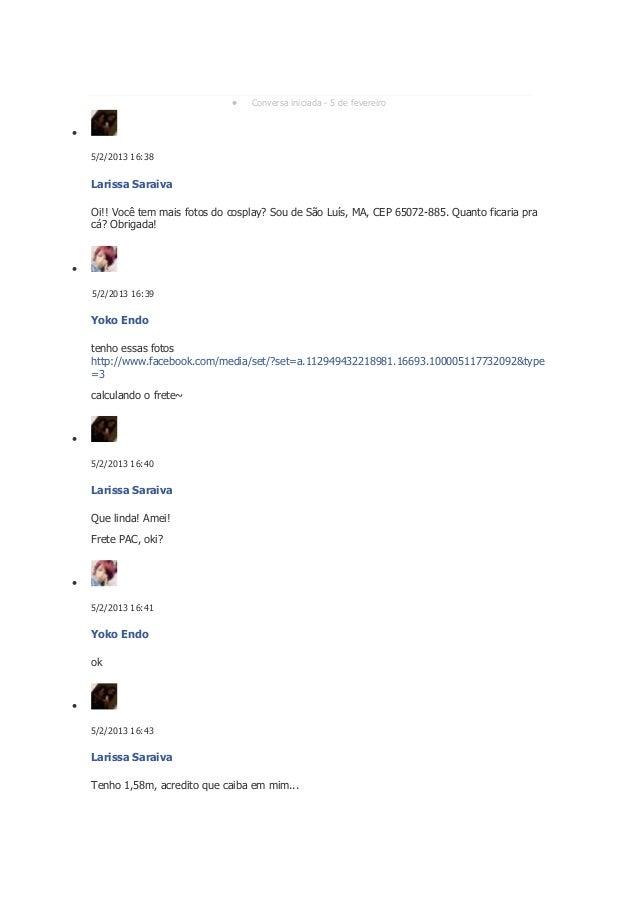   Conversa iniciada - 5 de fevereiro   5/2/2013 16:38  Larissa Saraiva Oi!! Você tem mais fotos do cosplay? Sou de São L...