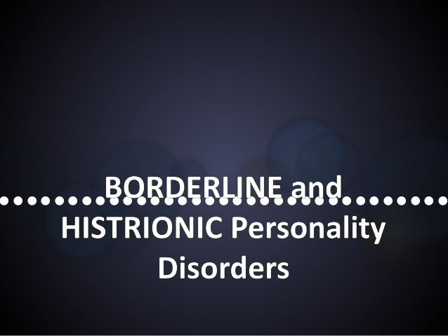 Histrionic and Borderline Personality Disorder
