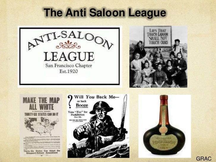 the anti saloon league and prohibition Anti-saloon league (1893-1933) more  topics include patent medicines, prohibition, reefer madness, the psychedelic '60s, nixon's war on drugs, and the powerful .