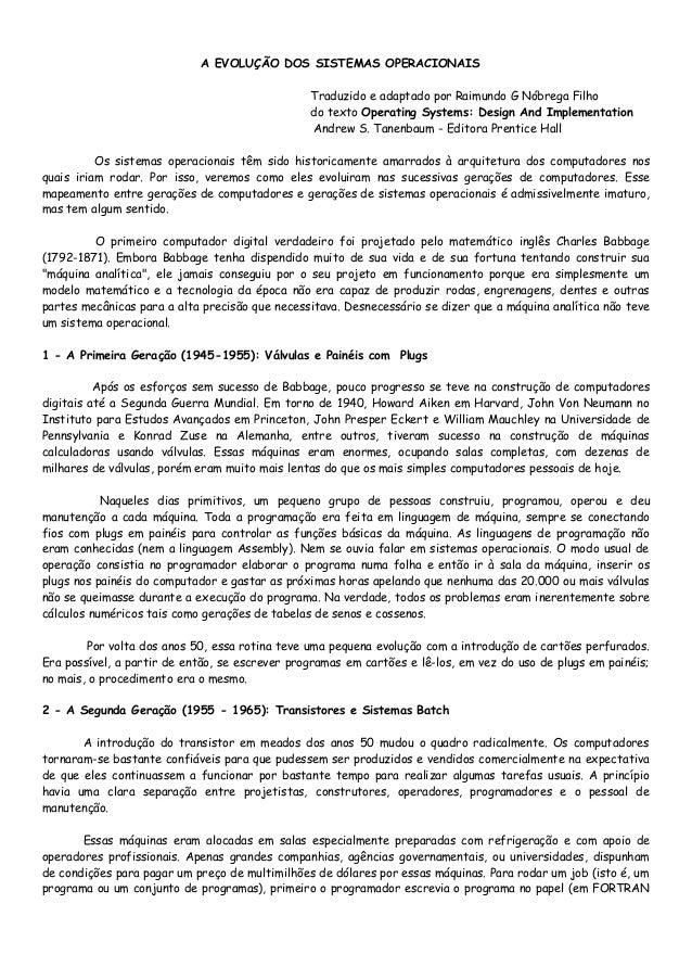 A EVOLUÇÃO DOS SISTEMAS OPERACIONAIS Traduzido e adaptado por Raimundo G Nóbrega Filho do texto Operating Systems: Design ...