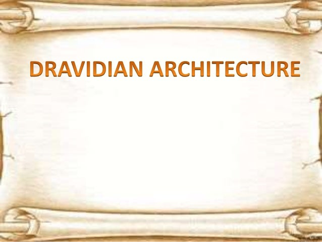 DRAVIDIAN ARCHITECTURE WAS AN ARCHITECTURAL IDIOM THAT EMERGED IN THE SOUTHERN PART OF THE INDIAN SUBCONTINENT OR South IN...