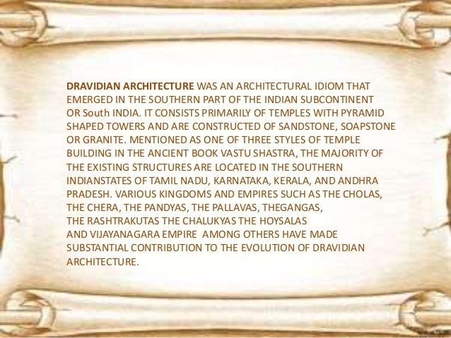 •HENCE DRAVIDIAN ARCHITECTURE DEVELOPED INTO ITS OWN FORM ANDTRADITION. •TEMPLES WERE NOT ONLY PLACE OF WORSHIP BUT ALSO C...