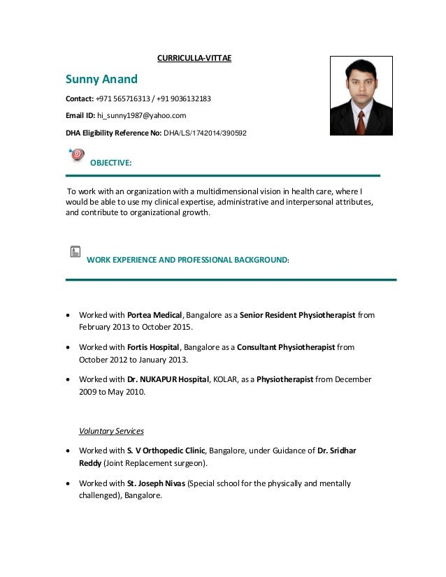 CURRICULLA-VITTAE Sunny Anand Contact: +971 565716313 / +91 9036132183 Email ID: hi_sunny1987@yahoo.com DHA Eligibility Re...