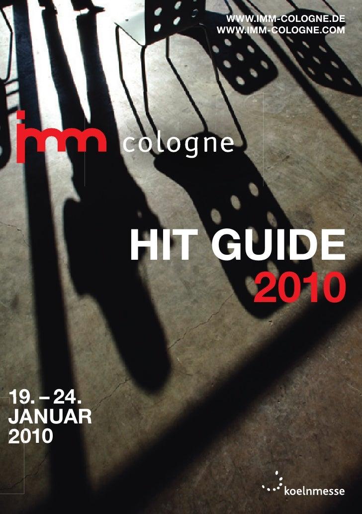 www.imm-cologne.De                www.imm-cologne.com                 hit guiDe                  2010  19. – 24. Januar 20...