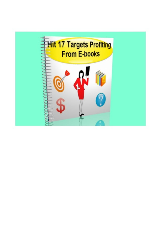 Hit 17 Targets Profiting From Ebooks     by Max Greenflame, resellrightsmuseum.com