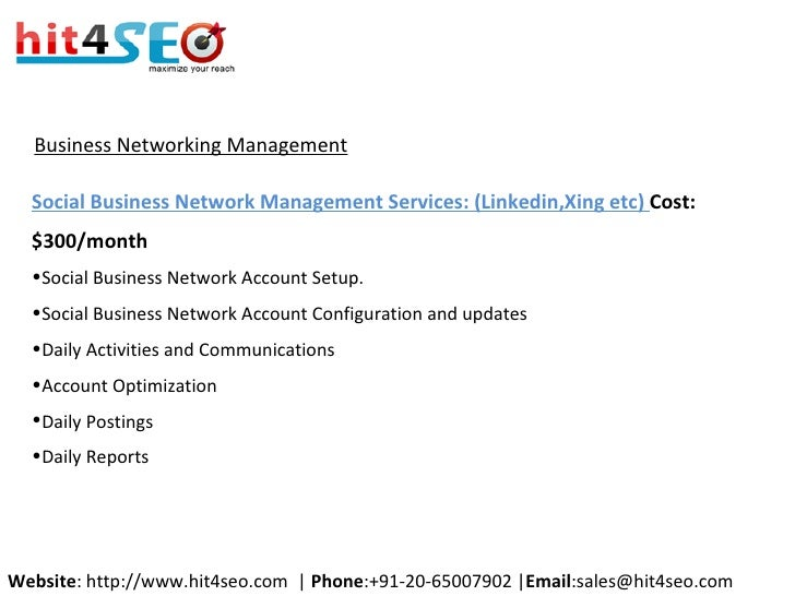 Business Networking Management <ul><li>Social Business Network Management Services: (Linkedin,Xing etc)  Cost:$300/month <...