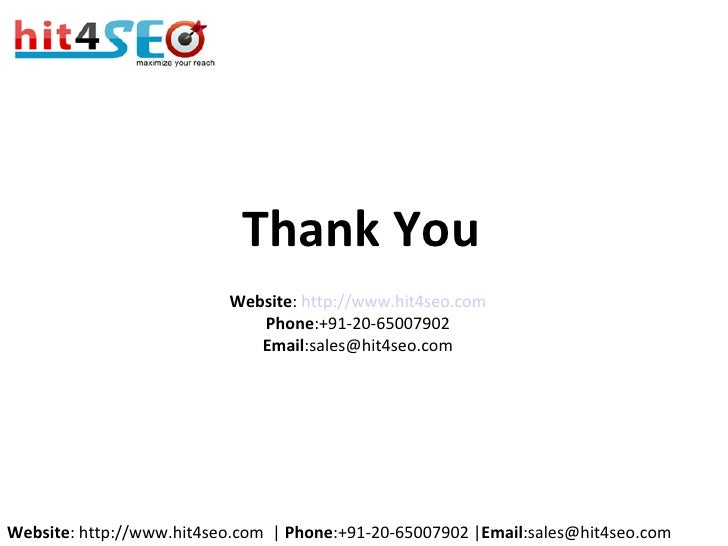 Website :  http://www.hit4seo.com Phone :+91-20-65007902 Email :sales@hit4seo.com Thank You Website : http://www.hit4seo.c...