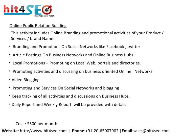 Online Public Relation Building This activity includes Online Branding and promotional activities of your Product / Servic...