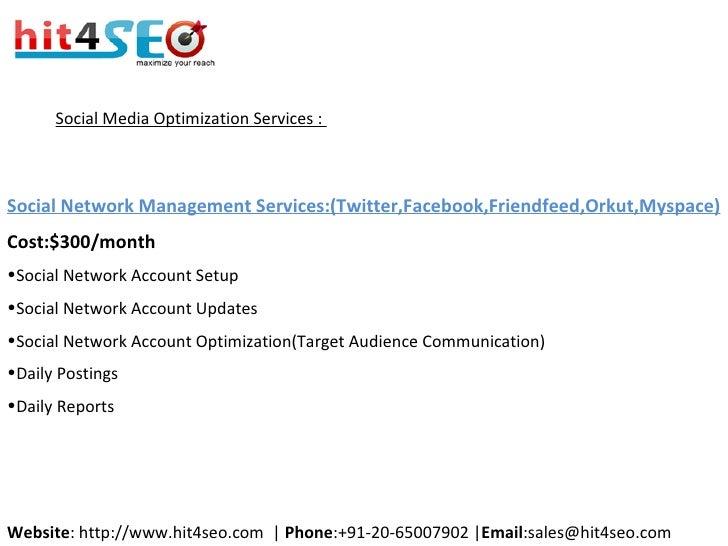 Social Media Optimization Services :  <ul><li>Social Network Management Services:(Twitter,Facebook,Friendfeed,Orkut,Myspac...