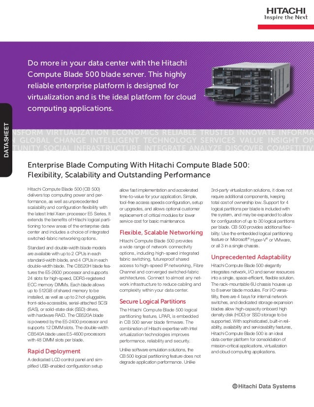 Do more in your data center with the HitachiCompute Blade 500 blade server. This highlyreliable enterprise platform is des...
