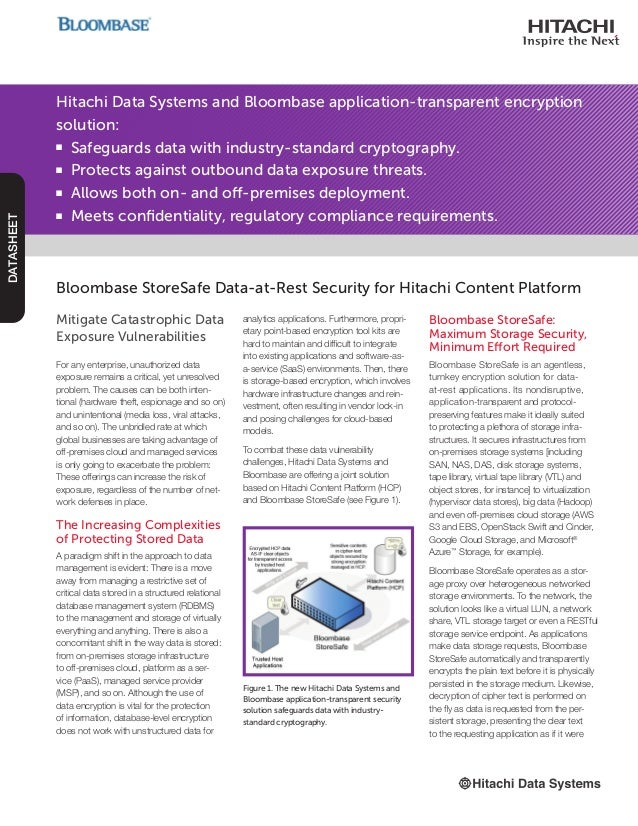 Hitachi Data Systems and Bloombase application-transparent encryption solution: n Safeguards data with industry-standard c...