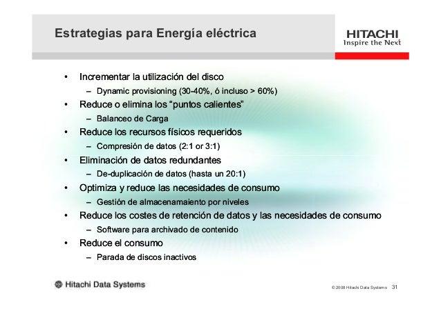 Estrategias para Energía eléctrica • Incrementar la utilización del disco – Dynamic provisioning (30-40%, ó incluso > 60%)...