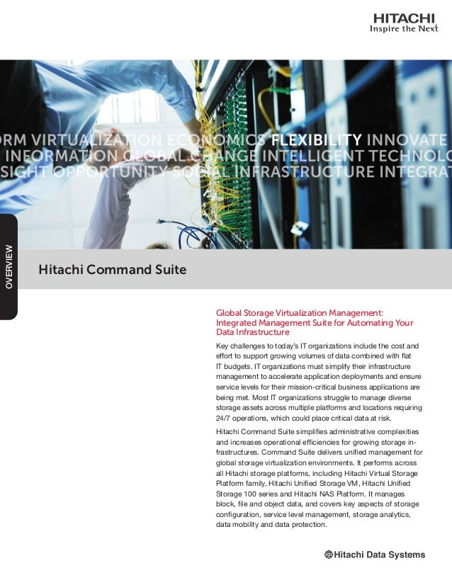 Hitachi Command Suite Global Storage Virtualization Management: Integrated Management Suite for Automating Your Data Infra...