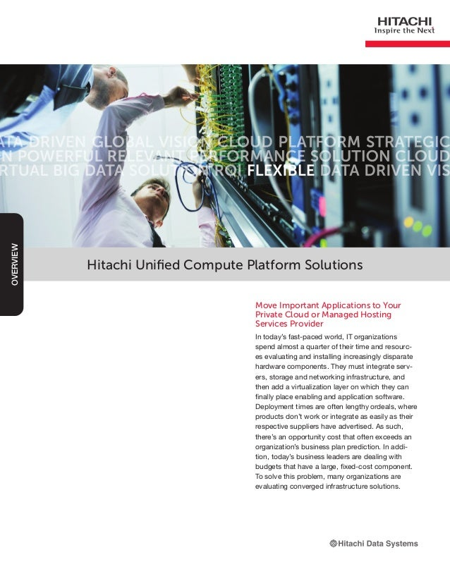 Hitachi Unified Compute Platform Solutions Move Important Applications to Your Private Cloud or Managed Hosting Services P...
