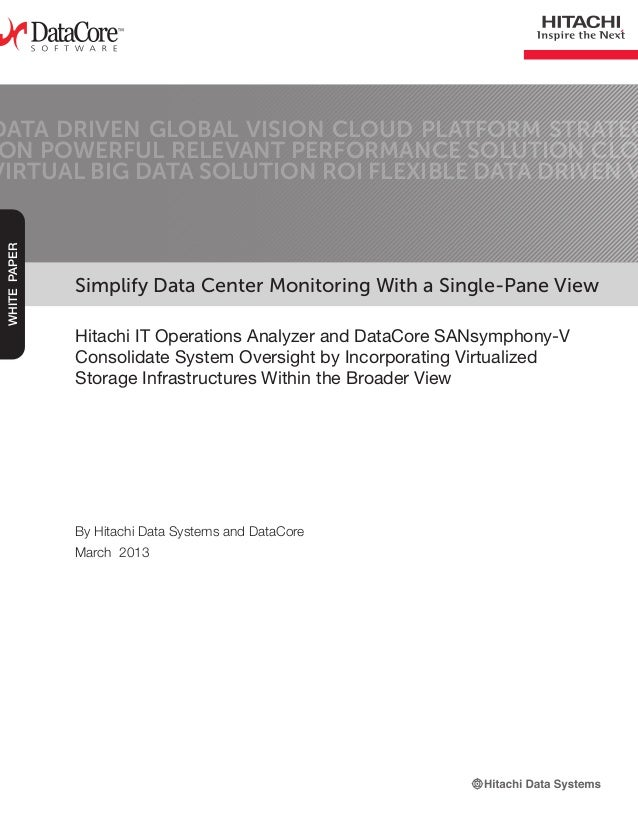 Simplify Data Center Monitoring With a Single-Pane ViewHitachi IT Operations Analyzer and DataCore SANsymphony-VConsolidat...