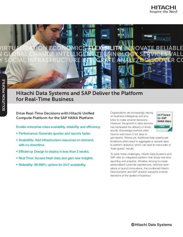 Drive Real-Time Decisions with Hitachi Unified Compute Platform for the SAP HANA Platform Enable enterprise-class scalabil...