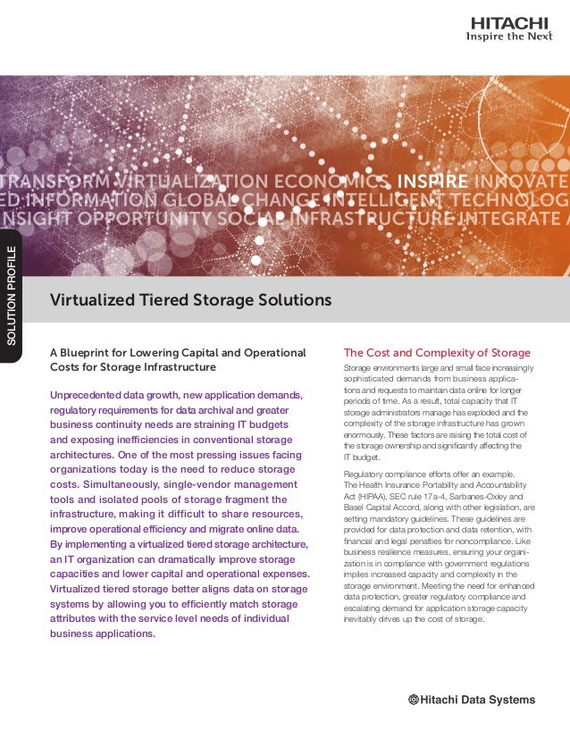 A Blueprint for Lowering Capital and Operational Costs for Storage Infrastructure Unprecedented data growth, new applicati...