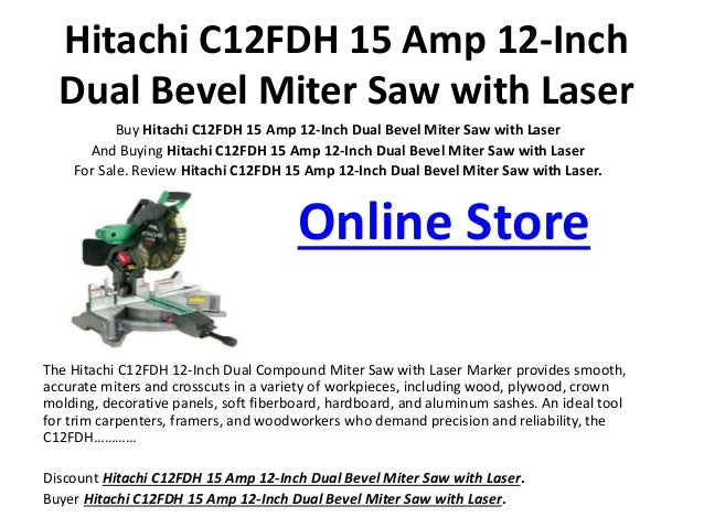 Hitachi C12FDH 15 Amp 12-Inch Dual Bevel Miter Saw with Laser Buy Hitachi C12FDH 15 Amp 12-Inch Dual Bevel Miter Saw with ...