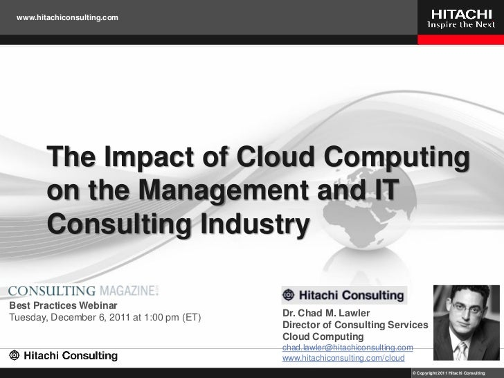 www.hitachiconsulting.com        The Impact of Cloud Computing        on the Management and IT        Consulting IndustryB...