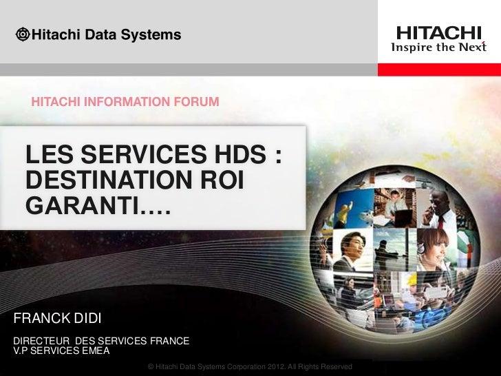 LES SERVICES HDS :      DESTINATION ROI      GARANTI….    FRANCK DIDI    DIRECTEUR DES SERVICES FRANCE    V.P SERVICES EME...