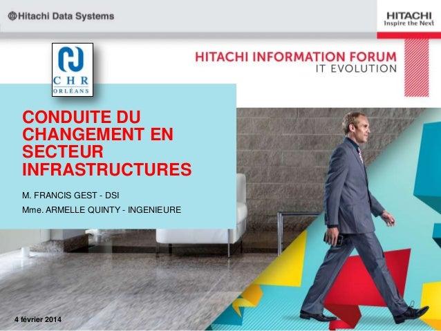 CONDUITE DU CHANGEMENT EN SECTEUR INFRASTRUCTURES M. FRANCIS GEST - DSI Mme. ARMELLE QUINTY - INGENIEURE  4 février 2014
