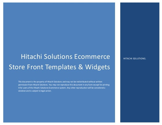 Hitachi Solutions Ecommerce Store Front Templates & Widgets This document is the property of Hitachi Solutions and may not...