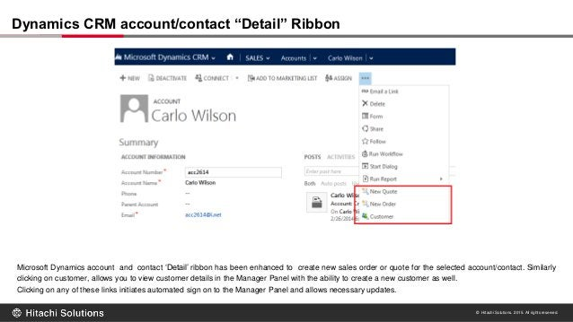 © Hitachi Solutions. 2015. All rights reserved. Microsoft Dynamics account and contact 'Detail' ribbon has been enhanced t...