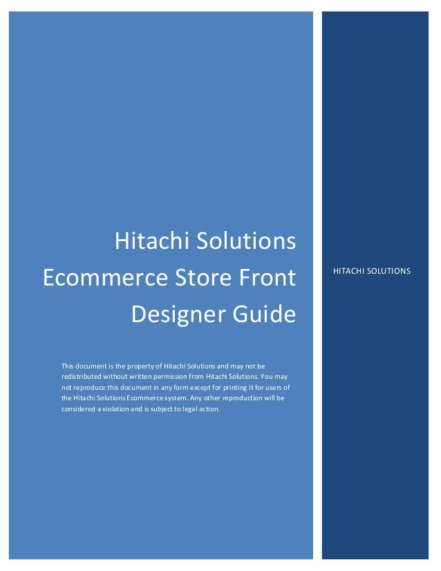 Hitachi Hitachi Solutions Ecommerce Store Front Designer Guide This document is the property of Hitachi Solutions and may ...