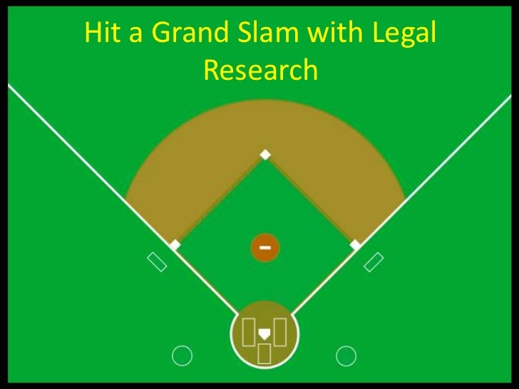Hit a Grand Slam with Legal         Research