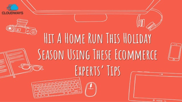 Hit A Home Run This Holiday Season Using These Ecommerce Experts' Tips