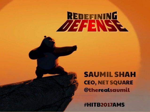 #HITB2017AMSNETSQUARE SAUMIL SHAH CEO, NET SQUARE @therealsaumil #HITB2017AMS