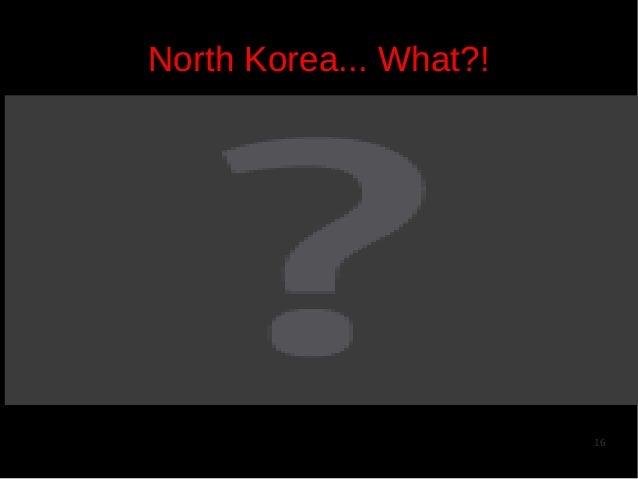 North Korea... What?!  16