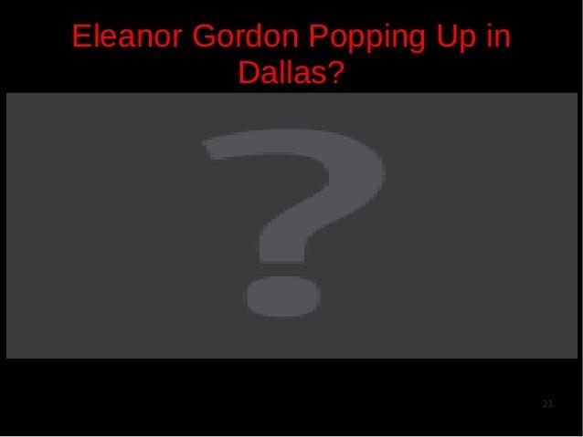 Eleanor Gordon Popping Up in Dallas?  21