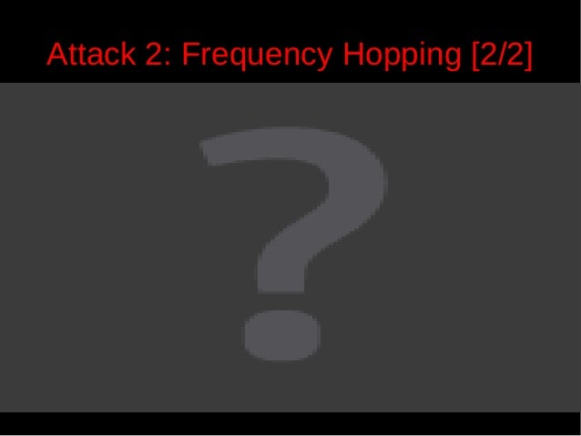 Attack 2: Frequency Hopping [2/2]  35