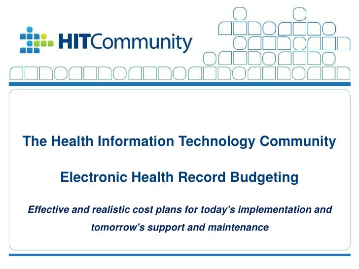 The Health Information Technology Community                          Electronic Health Record Budgeting         Effective ...