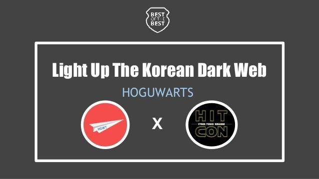 Light Up The Korean Dark Web HOGUWARTS X