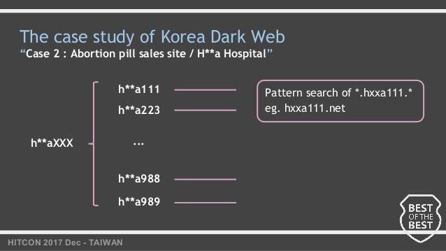 "HITCON 2017 Dec - TAIWAN The case study of Korea Dark Web ""Case 2 : Abortion pill sales site / H**a Hospital"" h**aXXX h**a..."