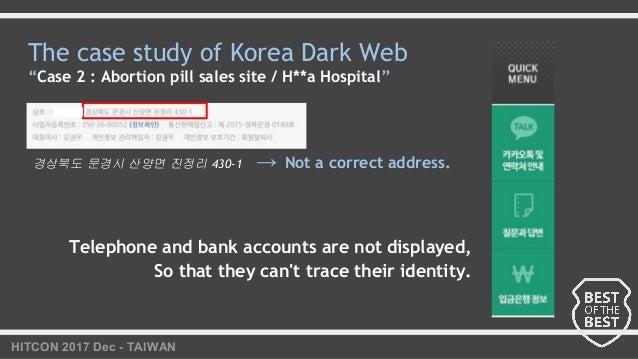 "HITCON 2017 Dec - TAIWAN The case study of Korea Dark Web ""Case 2 : Abortion pill sales site / H**a Hospital"" 경상북도 문경시 산양면..."