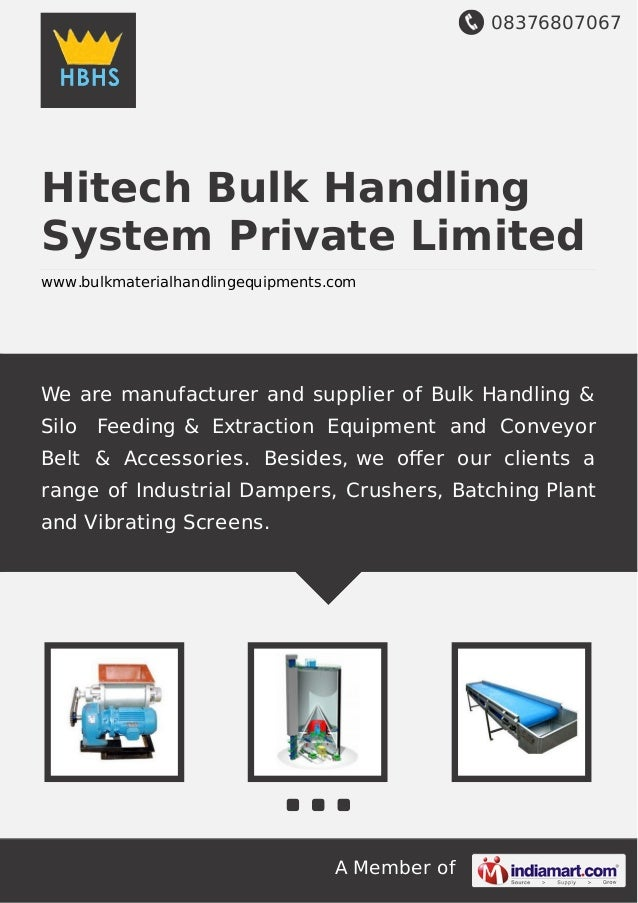 08376807067 A Member of Hitech Bulk Handling System Private Limited www.bulkmaterialhandlingequipments.com We are manufact...