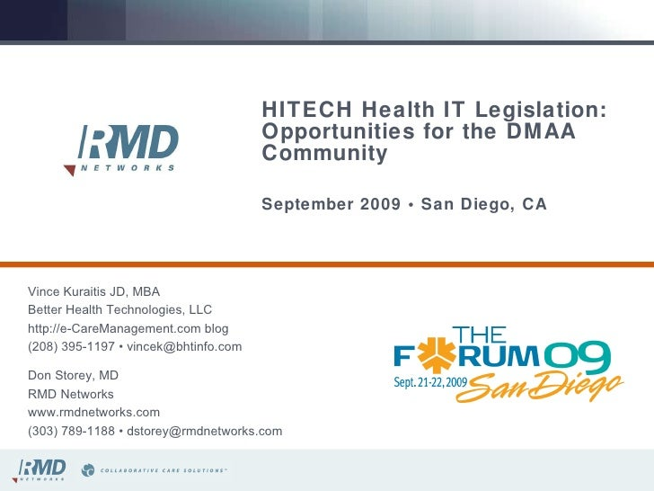 HITECH Health IT Legislation: Opportunities for the DMAA Community   September 2009 • San Diego, CA Vince Kuraitis JD, MBA...
