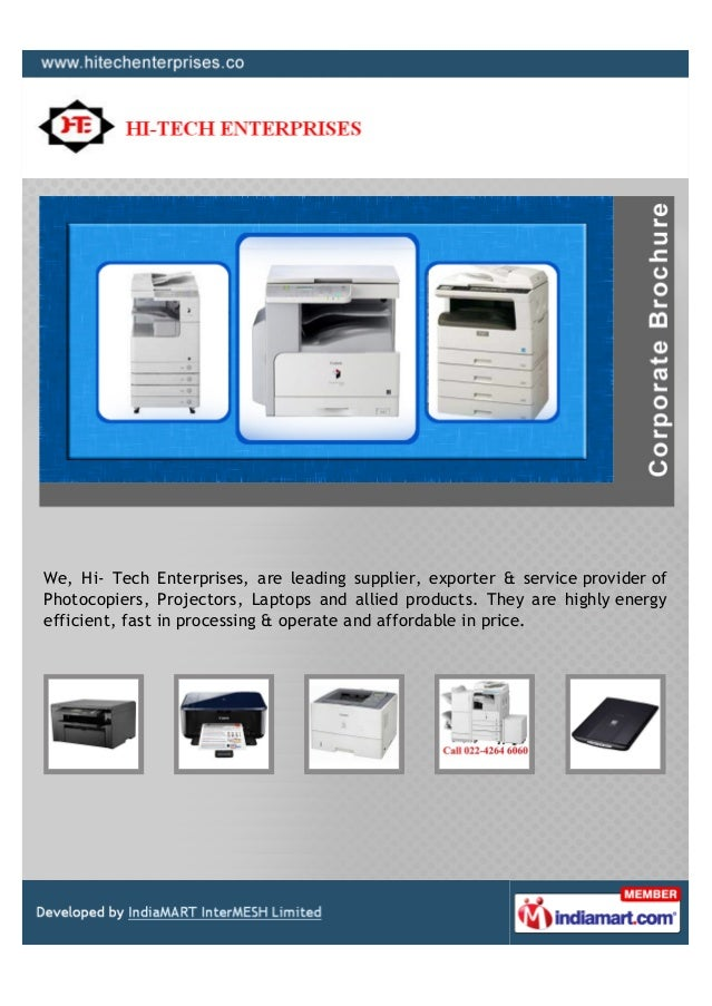 We, Hi- Tech Enterprises, are leading supplier, exporter & service provider ofPhotocopiers, Projectors, Laptops and allied...