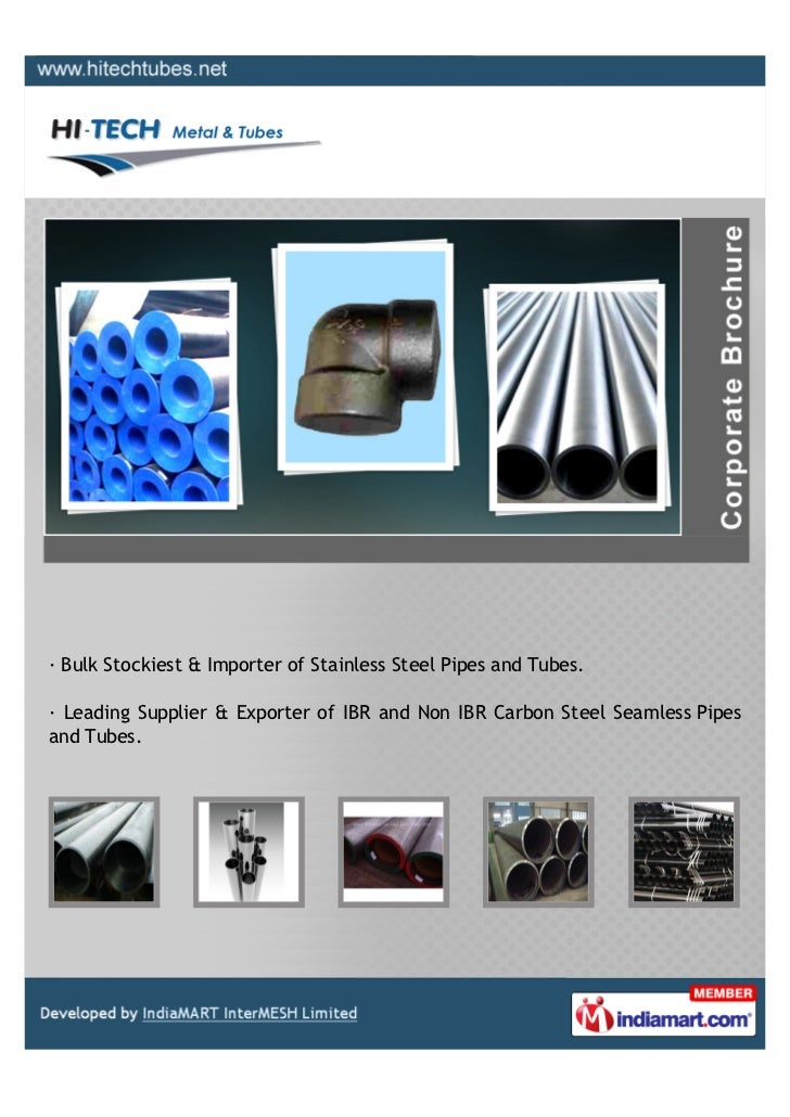 · Bulk Stockiest & Importer of Stainless Steel Pipes and Tubes.· Leading Supplier & Exporter of IBR and Non IBR Carbon Ste...