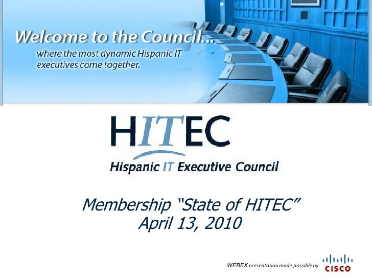 "Membership ""State of HITEC""       April 13, 2010                    WEBEX presentation made possible by"