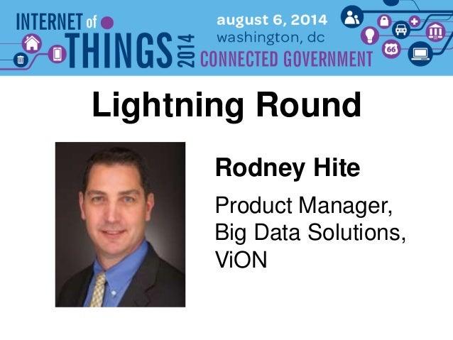 Rodney Hite Lightning Round Product Manager, Big Data Solutions, ViON