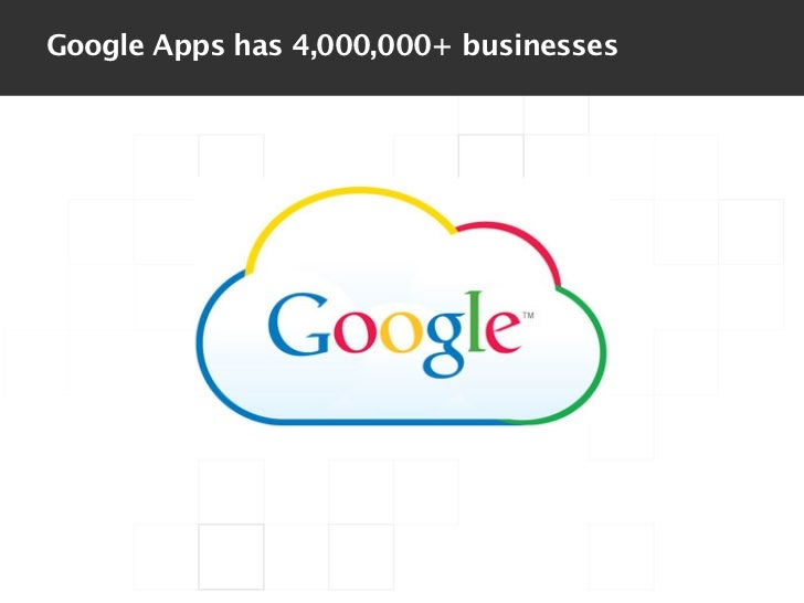 Google Apps has 4,000,000+ businesses