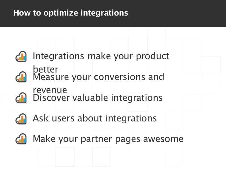 How to optimize integrations    Integrations make your product    better    Measure your conversions and    revenue    Dis...