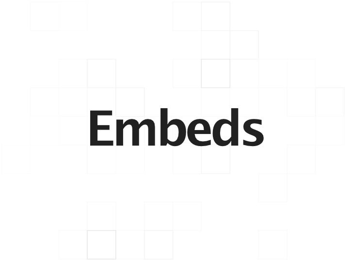 Embeds
