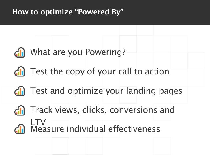 """How to optimize """"Powered By""""    What are you Powering?    Test the copy of your call to action    Test and optimize your l..."""